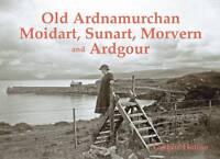 Old Ardnamurchan, Moidart, Sunart, Morvern and Ardgour by Guthrie Hutton...