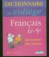 Dictionnaire Du College Francais 6e-5e - decouverte des oeuvres