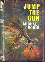 MICHAEL CRONIN / HC/DJ pbl 1966 1st ed  JUMP THE GUN