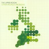 Upper Room - Other People's Problems (cd 2006)