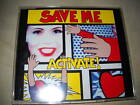 Maxi CD: ACTIVATE - SAVE ME