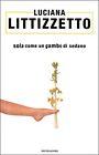 Littizzetto SOLA COME UN GAMBO DI SEDANO Mondadori