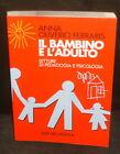 Oliviero - IL BAMBINO E L'ADULTO - LETTURE DI PEDAGOGIA E PSICOLOGIA - Laterza