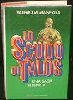 MANFREDI - Lo SCUDO di TALOS una saga ellenica - PRIMA edizione MONDADORI 1988