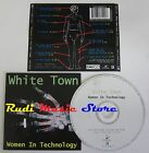 CD WHITE TOWN Women in tecnology 1997 EMI CHRYSALIS HOLLAND NO lp mc dvd vhs