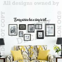 EVERY PICTURE HAS A STORY TO TELL Quote Vinyl Wall Decal Decor Sticker Child Art
