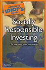 SOCIALLY RESPONSABLE INVESTING - THE COMPLETE IDIOT'S GUIDE