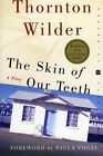 NEW The Skin of Our Teeth: A Play (Perennial Classics) by Thornton Wilder