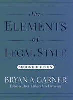 NEW The Elements of Legal Style by Bryan A. Garner