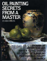 NEW Oil Painting Secrets From a Master by Linda Cateura