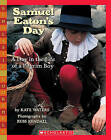 NEW Samuel Eaton's Day: A Day in the Life of a Pilgrim Boy by Kate Waters