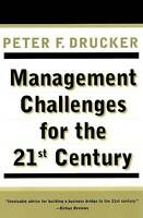 NEW Management Challenges for the 21st Century by Peter F. Drucker