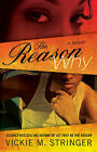 NEW The Reason Why: A Novel by Vickie M. Stringer