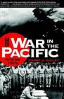 NEW War in the Pacific: From Pearl Harbor to Tokyo Bay by Harry Gailey