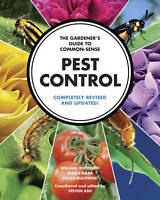 The Gardener's Guide to Common-Sense Pest Control: Completely Revised and Update