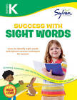 Kindergarten Success with Sight Words: Activities, Exercises, and Tips to Help C