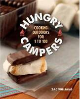 NEW Hungry Campers: Cooking Outdoors for 1 to 100 by Zac Williams