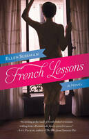 NEW French Lessons: A Novel by Ellen Sussman