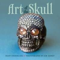 NEW Art of the Skull by Mary Emmerling
