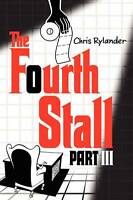 NEW The Fourth Stall Part III by Chris Rylander