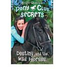 NEW Destiny and the Wild Horses (Pony Club Secrets, Book 3) by Stacy Gregg