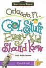 NEW Orlando, FL:: Cool Stuff Every Kid Should Know (Arcadia Kids)