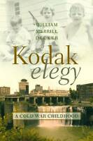 NEW Kodak Elegy: A Cold War Childhood by William Decker