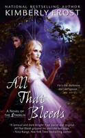 NEW All That Bleeds (A Novel of the Etherlin) by Kimberly Frost