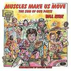 NEW Muscles Make Us Move (The Sum Of Our Parts) by Bill Kirk