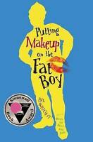 NEW Putting Makeup on the Fat Boy by Bil Wright