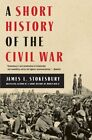 USED (GD) A Short History of the Civil War by James L. Stokesbury