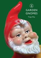 Garden Gnomes A History by Twigs Way 9780747807100 (Paperback, 2009)