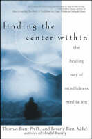 Finding the Center within: The Healing Way of Mindfulness Meditation by...