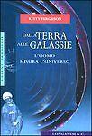 Dalla TERRA alle GALASSIE l'uomo misura l'universo, Longanesi & C. - K. Ferguson