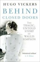 Behind Closed Doors by Hugo Vickers (Paperback, 2012)
