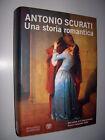 Antonio Scurati - Una storia romantica