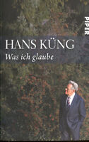 Hans Küng, Was ich glaube, Piper TB 2010