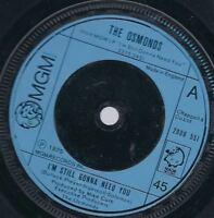 "The Osmonds I'm Still Gonna Need You 7"" Vinyl Single"