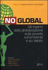 No Global - prefazione di Alessandro Baricco e Alex Zanottelli Libro Ed. Zelig