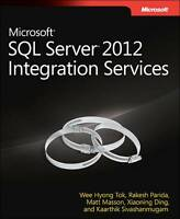 Microsoft SQL Server 2012 Integration Services by Wee-Hyong Tok, Xiaoning...