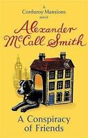 A Conspiracy Of Friends (Corduroy Mansions), Alexander McCall Smith, New conditi