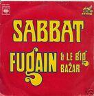 45 TOURS--MICHEL FUGAIN & BIG BAZAR--SABBAT--1974