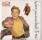 """Jason Donovan When You Come Back To Me 7"""" Sgl 1989 MINT"""