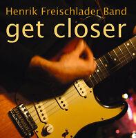 CD Henrik Freischlader Get Closer    Blues Rock CD Joe Bonamassa Style
