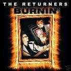 THE RETURNERS Burnin` (cd) Neu