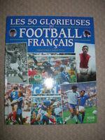 Les 50 Glorieuses Du Football Francais - Vincent Duluc ; Gerard Ejnes