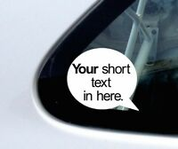 2x Your text , custom Funny Speech Bubble stickers / decals For car, truck