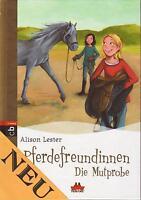 Pferdefreundinnen 01. Die Mutprobe, Alison Lester, NEU kein Mängelexemplar