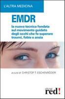 EMDR. La nuova tecnica sul movimento guidato degli occhi ... - Eschenröder Ch...