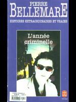 L'ANNEE CRIMINELLE 2  PIERRE BELLEMARE LE LIVRE DE POCHE 1991